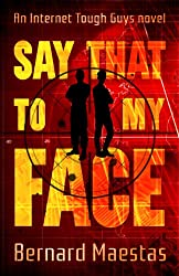 Say That To My Face (Internet Tough Guys Book 1)
