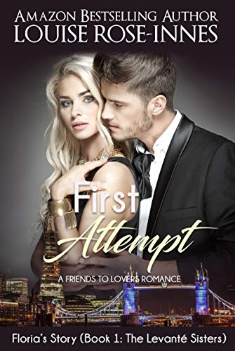 First Attempt (Floria's Story): The Levanté Sisters Series - Book 1