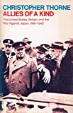 Allies of a Kind: United States, Britain and the War Against Japan, 1941-45 (Oxford Paperbacks)