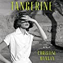 Tangerine Hörbuch von Christine Mangan Gesprochen von: Barrie Kreinik, Erin Mallon