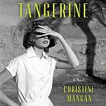 Tangerine Audiobook by Christine Mangan Narrated by Erin Mallon, Barrie Kreinik