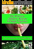 """Die 40 besten """"Mahlzeit""""-Rezepte für Single-Vegetarier (Die besten Rezepte für Single-Vegetarier 2)"""