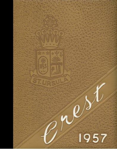 (Reprint) 1957 Yearbook: St. Ursula Academy, Cincinnati, Ohio