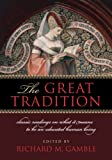 img - for The Great Tradition: Classic Readings on What It Means to Be an Educated Human Being book / textbook / text book