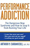 Performance Addiction, Arthur Ciaramicoli, 0471471194