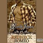 Redneck Romeo: Rough Riders, Book 15 | Lorelei James