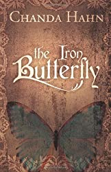 The Iron Butterfly: 1 by Hahn, Chanda (2012) Paperback