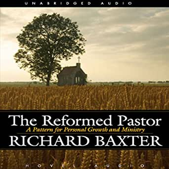 Amazon com: Reformed Pastor (Audible Audio Edition): Richard Baxter