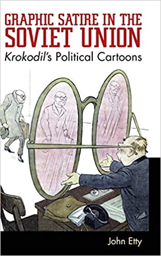 Graphic Satire In The Soviet Union Krokodil S Political Cartoons