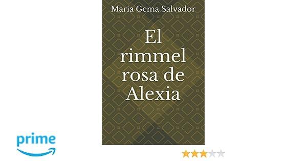 Amazon.com: El rimmel rosa de Alexia (Spanish Edition) (9781520150765): María Gema Salvador: Books