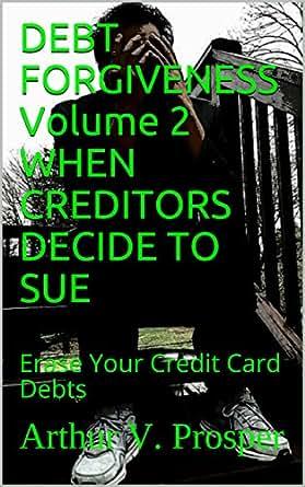 Amazon debt forgiveness volume 2 when creditors decide to sue print list price 999 reheart Gallery