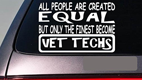 "Vet techs all people equal 6"" sticker *E633* veteranarian vets dog cat animals"
