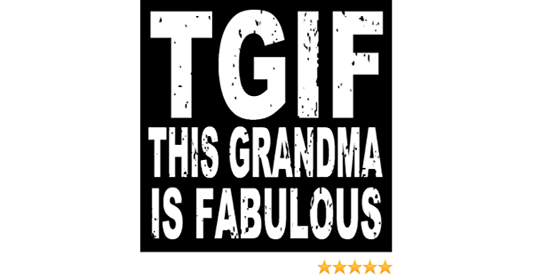 8 Inch White Vinyl Decal This Grandma Is Fabulous T.G.I.F