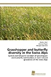 Grasshopper and Butterfly Diversity in the Swiss Alps, Markus Hohl and Andreas Gigon, 3838133455