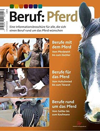 Beruf: Pferd: Eine Informationsbroschüre für alle, die sich einen Beruf rund um das Pferd wünschen Taschenbuch – 12. September 2016 FN Verlag 3885428997 Pferdesport Berufseinstieg