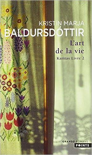 Amazon.fr - Karitas, Tome 2 : L'art De La Vie - Kristín Marja ...