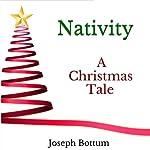 Nativity: A Christmas Tale | Joseph Bottum
