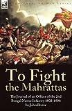 To Fight the Mahrattas, John Pester, 1846777151
