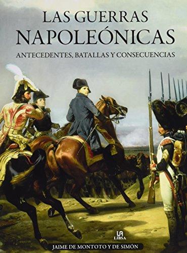 Las Guerras Napoleónicas. Antecedentes, Batallas y Consecuencias