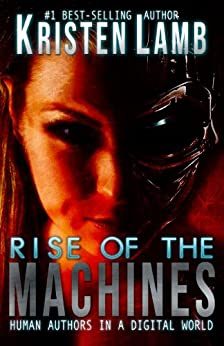 Rise of the Machines: Human Authors in a Digital World by [Lamb, Kristen]