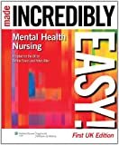 Mental Health Nursing Made Incredibly Easy! (Incredibly Easy! Series)