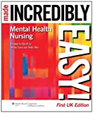 img - for Mental Health Nursing Made Incredibly Easy! (Incredibly Easy! Series ) book / textbook / text book