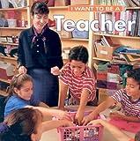 I Want to Be a Teacher, Daniel Liebman and Dan Liebman, 1552095703