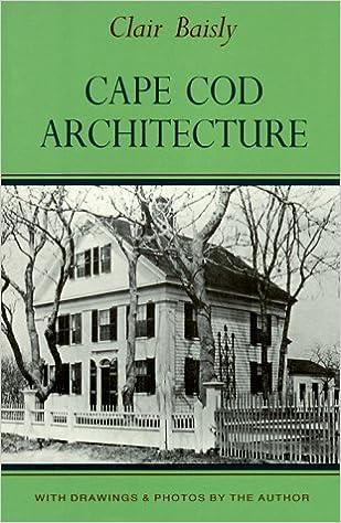 cape cod architecture clair baisly 9780940160439 amazon com books