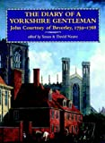 img - for The Diary of a Yorkshire Gentleman: John Courtney of Beverley, 1759-1768 book / textbook / text book