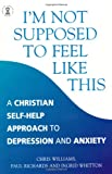 I'm Not Supposed to Feel Like This, Christopher Williams and Paul Richards, 0340786396
