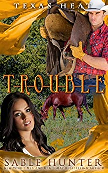 T-R-O-U-B-L-E: Texas Heat by [Hunter, Sable, Series, Texas Heat ]