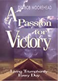 A Passion for Victory, Bob Moorehead, 1878990640