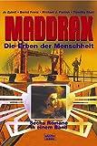 Maddrax. Die Erben der Menschheit.