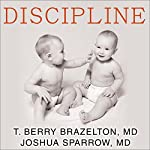 Discipline: The Brazelton Way, Second Edition | T. Berry Brazelton,Joshua Sparrow