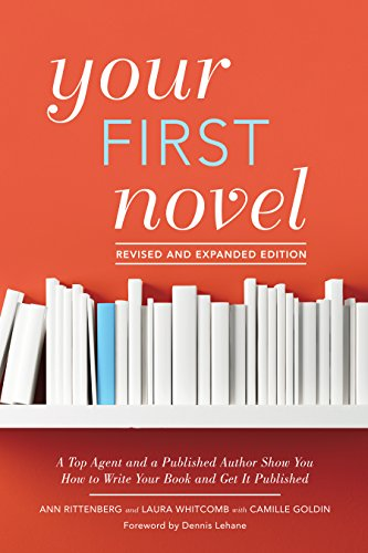 Your Expert Guide to Writing and Publishing a NovelIn this revised and expanded edition of Your First Novel, novelist Laura Whitcomb, seasoned literary agent Ann Rittenberg, and her knowledgeable assistant, Camille Goldin, team up to provide you w...