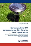 Nanocrystalline II -Vi Semiconductor Thin Films for Dssc Applications, Ranga Rao Arnepalli, 3838393783
