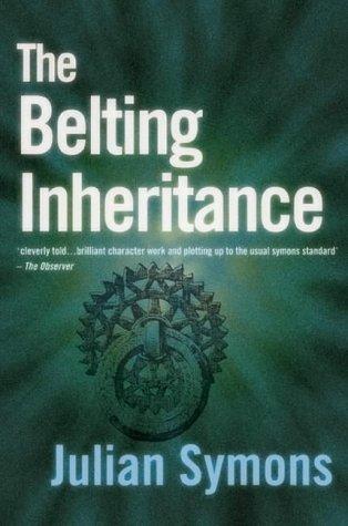 The Belting Inheritance Julian Symons