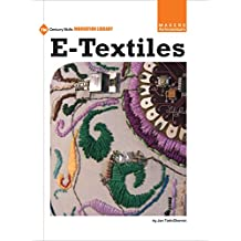 e-Textiles (21st Century Skills Innovation Library: Makers as Innovators)