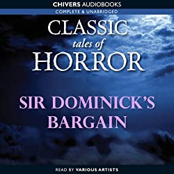 Classic Tales of Horror: Sir Dominick's Bargain