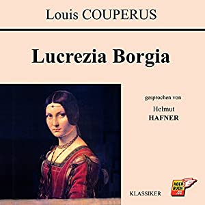 Lucrezia Borgia Hörbuch