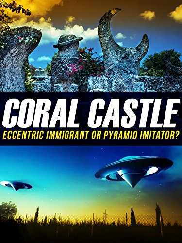 Coral Castle  Eccentric Immigrant Or Pyramid Imitator