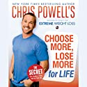Chris Powell's Choose More, Lose More for Life Audiobook by Chris Powell Narrated by Chris Powell