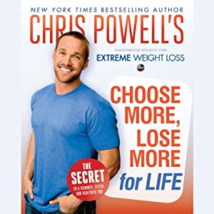 Chris Powell's Choose More, Lose More for Life Audiobook