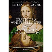 Death of a whistleblower and Cochrane's moral collapse