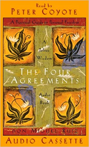 The Four Agreements A Practical Guide To Personal Freedom Abridged