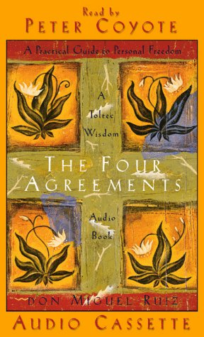 The Four Agreements: A Practical Guide to Personal Freedom, abridged