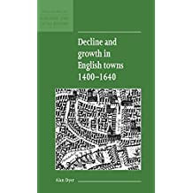 Decline and Growth in English Towns 1400-1640