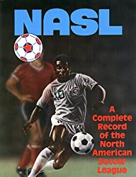 North American Soccer League: A Complete Record of North American Soccer