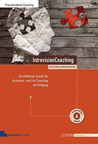 IntrovisionCoaching: Ein effektiver Ansatz für Business- und Live-Coaching mit Tiefgang (Edition Training aktuell) Taschenbuch – 2. November 2016 Ulrich Dehner Renate Dehner managerSeminare Verlags GmbH 3958910203