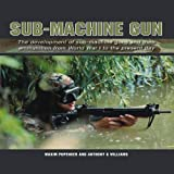 Sub-Machine Gun, Maxim Popenker and Anthony G. Williams, 1847972934